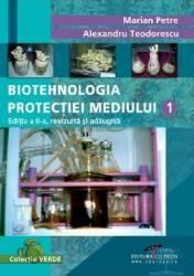 Biotehnologia Protectiei Mediului 1 - Marian Petre Alexandru Teodorescu