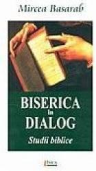 Biserica in dialog. Studii biblice - Mircea Basarab