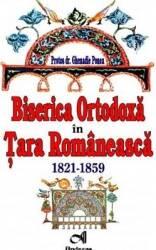 Biserica ortodoxa in Tara Romaneasca. 1821-1859 - Ghenadie Ponea