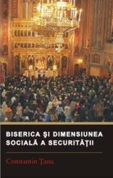 Biserica Si Dimensiunea Sociala A Securitatii - Constantin Tanu