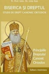 Biserica si dreptul. Vol. 3 Principiile dreptului canonic ortodox - Liviu Stan
