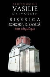 Biserica soborniceasca - Vasilie Krivosein Carti