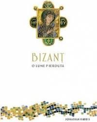 Bizant o lume pierduta - Jonathan Harris