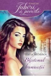 Blestemul frumusetii - Teresa Medeiros