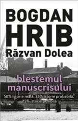 Blestemul manuscrisului - Bogdan Hrib Razvan Dolea Carti