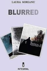 Blurred - Laura Mireanu Carti