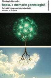 Boala - O Memorie Genealogica - Elisabeth Horowitz