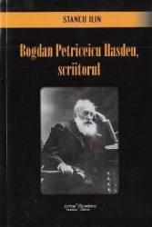 Bogdan Petriceicu Hasdeu scriitorul - Stancu Ilin