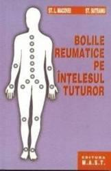 Bolile reumatice pe intelesul tuturor - L. Macovei St. Suteanu title=Bolile reumatice pe intelesul tuturor - L. Macovei St. Suteanu