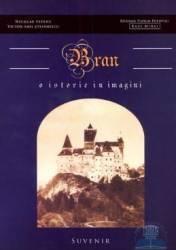 Bran o istorie in imagini - Nicolae Pepene Victor-Emil Sterfanescu Bogdan Florin Popovici