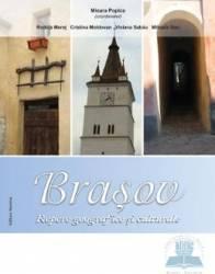 Brasov - Repere Geografice Si Culturale - Mioara Popica Carti