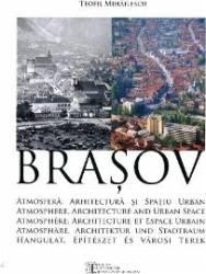 Brasov Atmosfera Arhitectura Si Spatiu Urban - Teofil Mihailescu