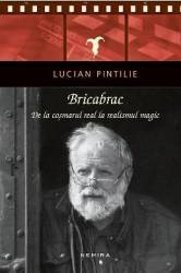 Bricabrac. De la cosmarul real la realismul magic - Lucian Pintilie