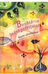 Bucataria indragostitilor - Cristina Stoica