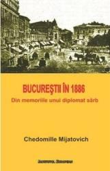 Bucurestii in 1886 - Chedomille Mijatovich