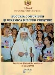 Bucuria comuniunii si dinamica misiunii crestine - Patriarhul Daniel