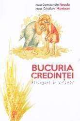 Bucuria credintei dialoguri in cetate - Constatin Necula Cristian Muntean