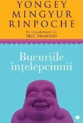 Bucuriile intelepciunii - Yongey Mingyur Rinpoche
