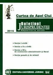 Buletinul Jurisprudentei 2016 Curtea de apel Cluj