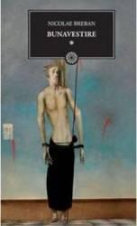 Bunavestire Vol I - Nicolae Breban Carti