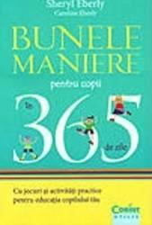 Bunele maniere pentru copii in 365 de zile - Sheryl Eberly Caroline Eberly Carti