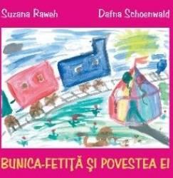 Bunica-Fetita si povestea ei - Suzana Raweh Dafna Schoenwald Carti