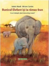 Bunicul Elefant isi ia ramas-bun - Isabel Abedi Miriam Cordes