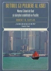 Butoiul cu pulbere al Asiei - Robert D. Kaplan