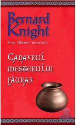 Cadavrul mesterului faurar - Bernard Knight Carti