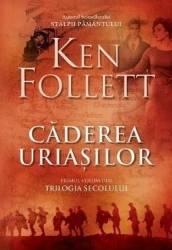 Caderea uriasilor - Ken Follet