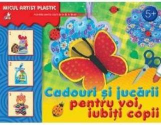 Cadouri si jucarii pentru voi iubiti copii Micul artist plastic 5+ ani
