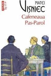 Cafeneaua Pas-Parol - Matei Visniec