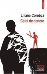 Caiet de cenzor - Liliana Corobca Carti