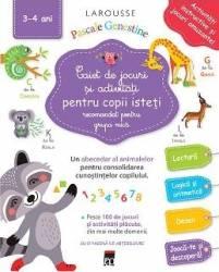 Caiet de jocuri si activitati pentru copii isteti 3-4 ani grupa mica - Larousse