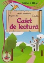 Caiet De Lectura Cls 3 - Mirela Mihailescu Eugenia Ilie Sorin Ilie