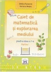 Caiet de matematica si explorarea mediului - Clasa a 2-a. Partea 1 - Stefan Pacearca Mariana Mogos