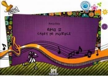 Caiet de muzica clasa 2 - Anca Ilea Emi 2