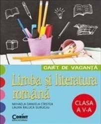 Caiet de vacanta cl 5 Romana - Mihaela Daniela Cirstea Laura Raluca Surugiu