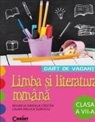 Caiet de vacanta cl 7 Romana - Mihaela Daniela Cirstea Laura Raluca Surugiu
