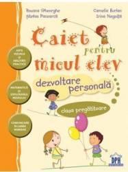 Caiet pentru micul elev. Dezvoltare personala - Clasa pregatitoare - Stefan Pacearca Carti