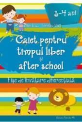 Caiet pentru timpul liber si after school 3-4 ani - Valentina Iliescu Florentina Vasui