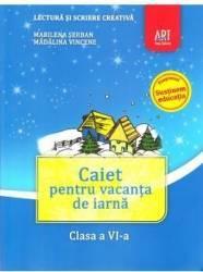 Caiet pentru vacanta de iarna - Clasa 6 - Lectura si scriere creativa - Marilena Serban Madalina Vincene