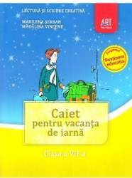 Caiet pentru vacanta de iarna - Clasa 7 - Lectura si scriere creativa - Marilena Serban Madalina Vincene