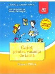 Caiet pentru vacanta de iarna - Clasa 8 - Lectura si scriere creativa - Marilena Serban Madalina Vincene
