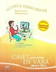 Caiet pentru vacanta de vara - Clasa 8 - Lectura si scriere creativa - Marilena Serban Madalina Vincene