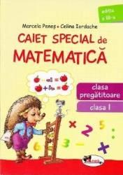 Caiet special de matematica clasa 1 clasa pregatitoare Aricel - Marcela Penes Celina Iordache