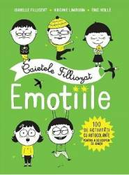 Caietele Filliozat Emotiile 100 de activitati cu autocolante - Isabelle Filliozat
