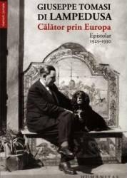Calator prin Europa Epistolar 1925-1930 - Giuseppe Tomasi Di Lampedusa