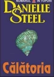 Calatoria - Danielle Steel Carti