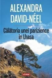 Calatoria unei parizience in Lhasa - Alexandra David-Neel